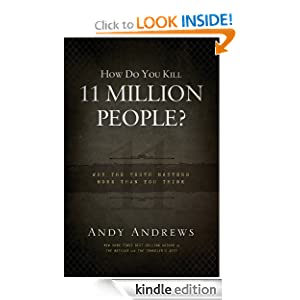 """<strong>For The More Mature Reader: Kids Corner At Kindle Nation Daily Student Reporter Reviews <em>HOW DO YOU KILL 11 MILLION PEOPLE </em>by Andy Andrews: """"It's definitely made me become more aware of what's going on around me and suspicious of what's not.""""</strong>"""