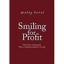 Smiling for Profit: Good-Bye, Employment. Hello, Entrepreneurship on the Job