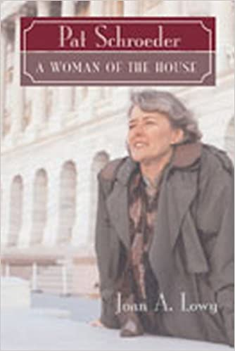 Pat Schroeder: Woman of the House (Women's Biography Series)