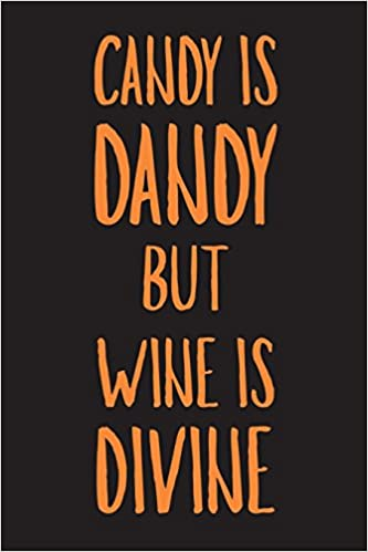 Candy Is Dandy But Wine Is Divine Funny Halloween 2018 Novelty Gift