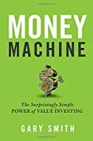Money Machine: The Surprisingly Simple Power of Value Investing Front Cover