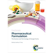 Pharmaceutical Formulation: The Science and Technology of Dosage Forms (Drug Discovery Book 64)