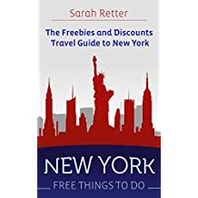 NEW YORK: FREE THINGS TO DO The freebies and discounts travel guide to New York: The final guide for free and discounted food, accommodations, museums and sightseeing.