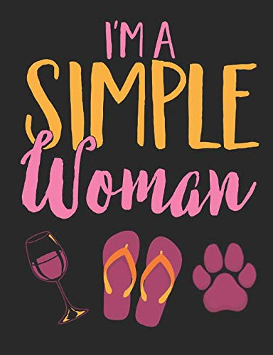 I'm A Simple Woman: For Women Who Like