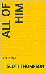 All of Him: A short Story