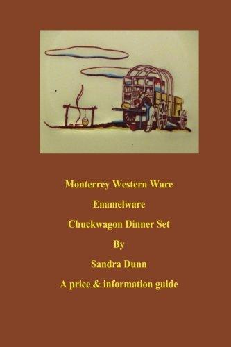 Monterrey Western Ware Enamelware Chuckwagon Dinner Set by Sandra Dunn (2012-08-17)