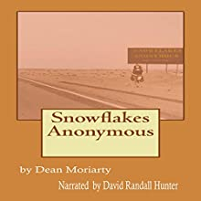 Snowflakes Anonymous Audiobook by Dean Moriarty Narrated by David Randall Hunter