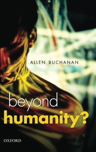 Beyond Humanity?: The Ethics Of Biomedical Enhancement (Uehiro Series In Practical Ethics)