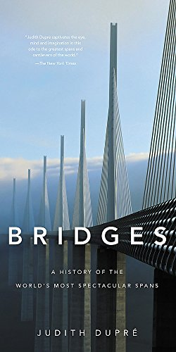 Bridges: A History of the World's Most Spectacular Spans