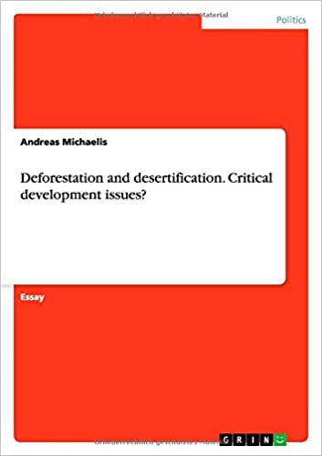 Thesis For A Persuasive Essay Deforestation And Desertification Critical Development Issues Andreas  Michaelis  Amazoncom Books Example Of An Essay Proposal also Columbia Business School Essay Deforestation And Desertification Critical Development Issues  English Essay Writing Help