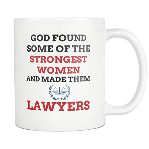 Funny Lawyer Mug Coffee Cup - God Found Strongest Women Lawyer - Quotes Sayings 11 Oz Gift Ideas for Attorney School Future Law Student Retired Mom Dad Mother Father