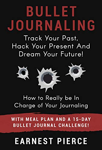 Amazon com: Bullet Journaling: TRACK YOUR PAST, HACK YOUR