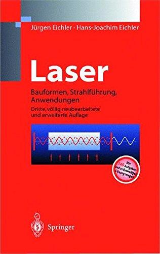 Laser - Bauformen, Strahlführun, Anwendungen