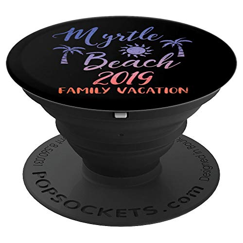 Myrtle Beach 2019 Family Vacation PopSockets Grip and Stand for Phones and Tablets