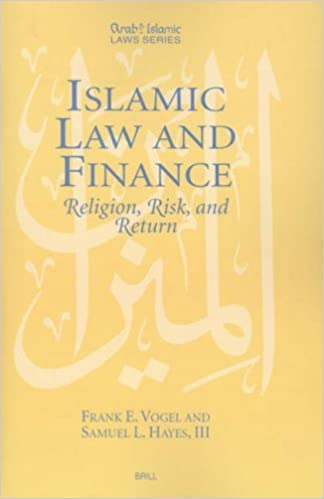 Islamic Law and Finance: Religion, Risk, and Return (Arab & Islamic Laws) (Arab & Islamic Laws Series) by Frank E. Vogel (1998-01-01)
