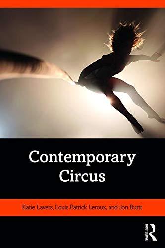 Contemporary Circus por Katie Lavers,Louis Patrick Leroux,Jon Burtt