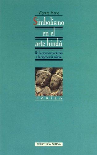 Descargar Libro Simbolismo En El Arte Hindú. De La Experiencia Estética A La Experiencia Mística Vicente Merlo