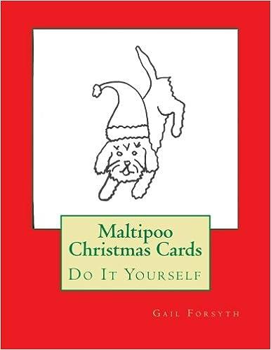 Maltipoo christmas cards do it yourself gail forsyth maltipoo christmas cards do it yourself gail forsyth 9781517404093 amazon books solutioingenieria Images