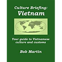 Culture Briefing Vietnam: Your guide to Vietnamese culture and customs