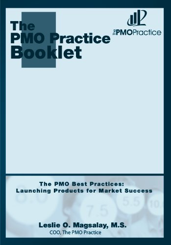 The PMO Best Practices:  Launching Products for Market Success (The PMO Practice Booklet Book 5)