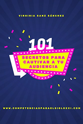 101 Secretos para Cautivar a tu Audiencia (Spanish Edition)