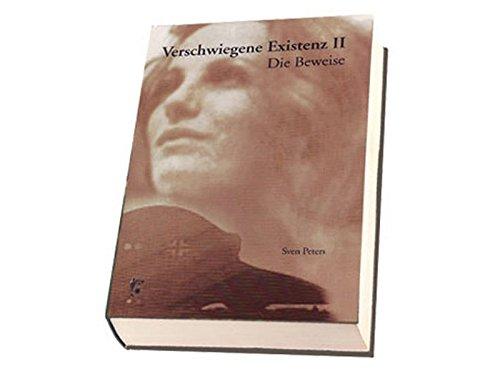 Verschwiegene Existenz 2: Die Beweise Gebundenes Buch – 16. März 2011 Sven Peters Argo 3937987622 Geschichte / Sonstiges