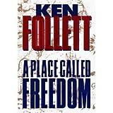 A Place Called Freedom, Ken Follett, 0517194058
