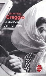 La douceur des hommes : roman, Greggio, Simonetta