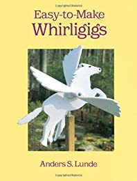 Easy-to-Make Whirligigs (Woodworking Whirligigs)