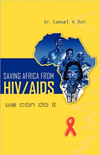Book Saving Africa From HIV/AIDS. We Can Do It