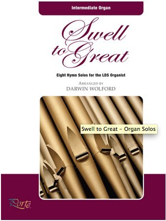 (Swell to Great: Eight Hymn Solos for the LDS Organist (Intermediate Organ))