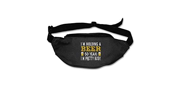 Im Holding A Beer So Yeah Im Pretty Busy Sport Waist Pack Fanny Pack For Hike