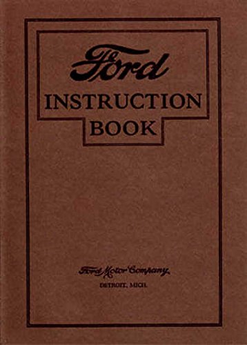 A MUST FOR OWNERS, MECHANICS & RESTORERS - THE 1927 FORD MODEL T OWNERS INSTRUCTION & OPERATING MANUAL - USERS GUIDE - INCLUDING ALL MODELS OF CARS & TRUCKS PDF