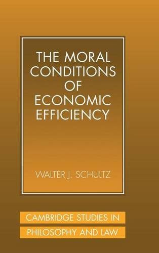 The Moral Conditions of Economic Efficiency (Cambridge Studies in Philosophy and Law) by Brand: Cambridge University Press