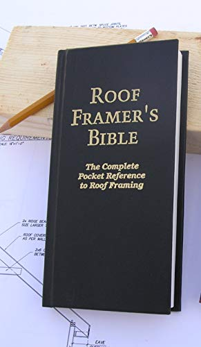 Roof Framer's Bible: The Complete Pocket Reference to Roof Framing 2nd Edition