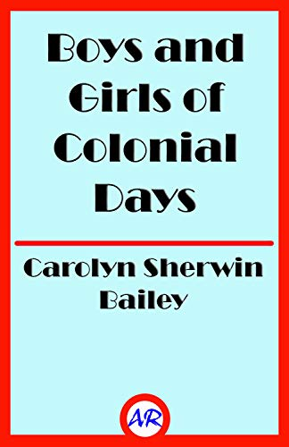 - Boys and Girls of Colonial Days (Illustrated)