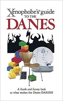Xenophobe's Guide to the Danes: Helen Dyrbye, Steven ...