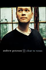 Andrew Peterson - Clear to Venus Paperback