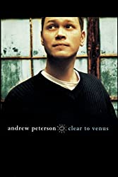 Andrew Peterson - Clear to Venus (Songbooks and Folios)