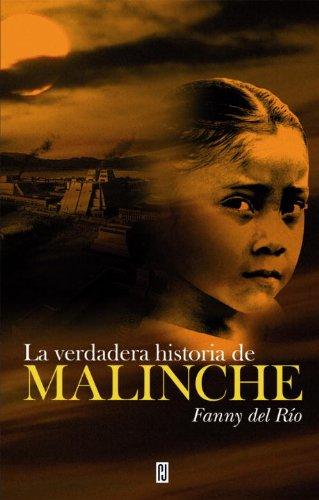 La Verdadera Historia De Malinche (Spanish Edition)