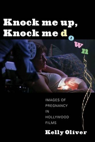 Knock Me Up, Knock Me Down: Images of Pregnancy in Hollywood Films