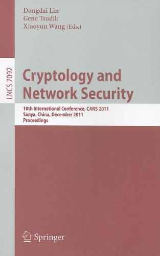 Cryptology and Network Security, CANS 2011 by Dongdai Lin , Gene Tsudik , XiaoyunWang, Publisher : Springer