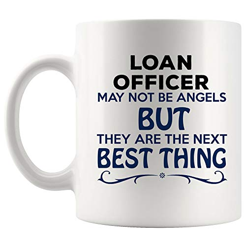 The Next Angels Loan Officer Mug Best Coffee Cup Mugs Gift Proud Hero Best Thing Ever Thank You | Loans Funny World Best Mortgage Loan Originators bank Gift Mom Dad