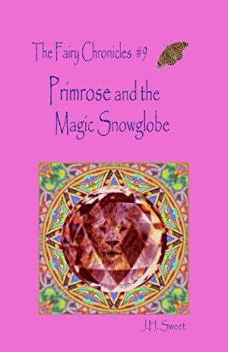 Primrose and the Magic Snowglobe (The Fairy Chronicles #9)