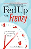 Fed up with Frenzy, Susan Sachs Lipman, 1402265255