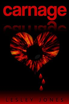 CARNAGE: Book #1 The Story Of Us by [Jones, Lesley]