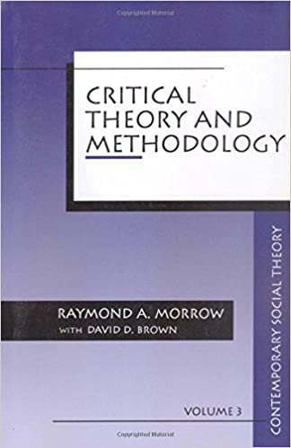 Critical Theory and Methodology (Contemporary Social Theory) by Raymond A. Morrow (1994-06-24)