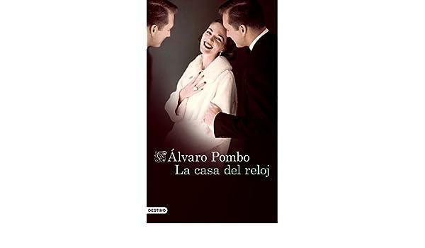 Amazon.com: La casa del reloj (Spanish Edition) eBook: Álvaro Pombo: Kindle Store