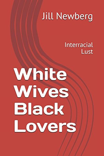 Download White Wives Black Lovers: Interracial Lust ebook
