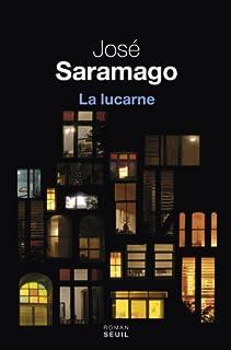 La lucarne : roman, Saramago, José